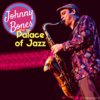 February 14, 2018: My Funny Valentine Party with Johnny Bones & the Palace of Jazz, Kissing Contest and more!