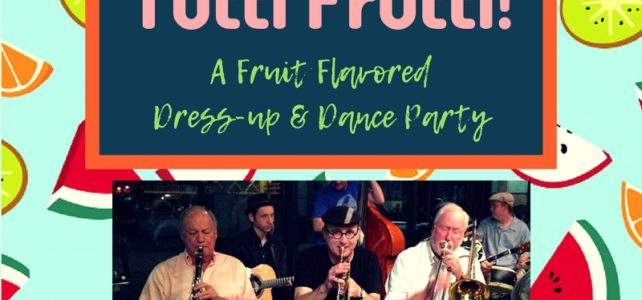 Wed, Aug 29: Tutti Frutti Dress-up & Dance Party with Clint Baker's Golden Gate Swing Band!