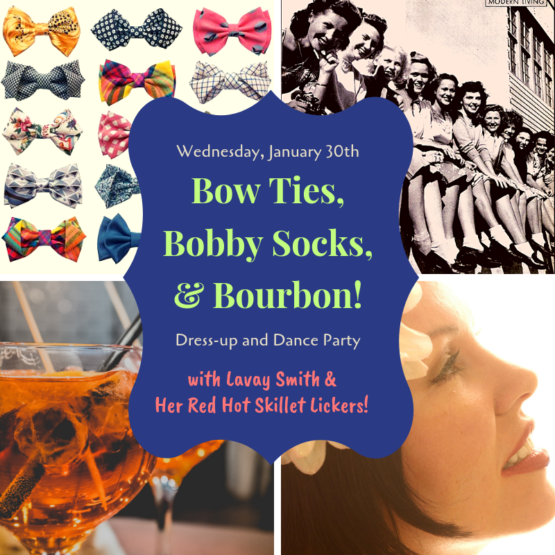 Bow Ties, Bobby Socks & Bourbon Dress-up & Dance Party with Lavay Smith & Her Red Hot Skillet Lickers