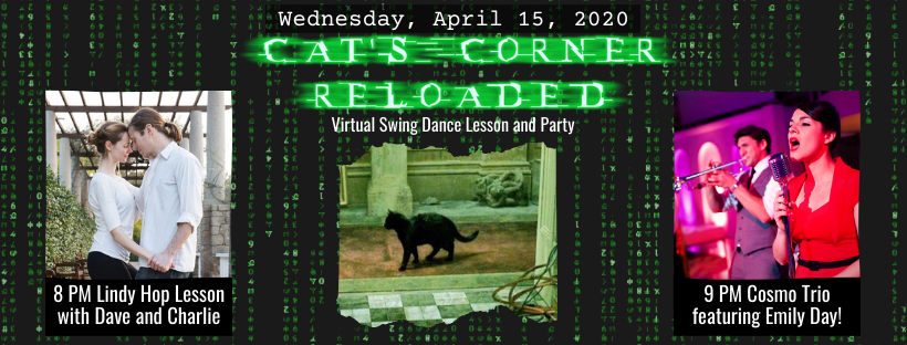 Cat's Corner Reloaded - Virtual Swing Dance Lesson and Party - Wednesday, April 15, 2020