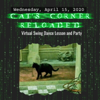 Cat's Corner Reloaded: Virtual Dance Lesson and Party – Wednesday, April 15, 2020